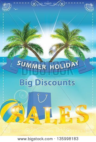 Summer Holiday. Big Discounts, Sales - summer background for retail industry, with seaside landscape, shopping bag, beach ball, palm trees. Print colors used. A4 Format