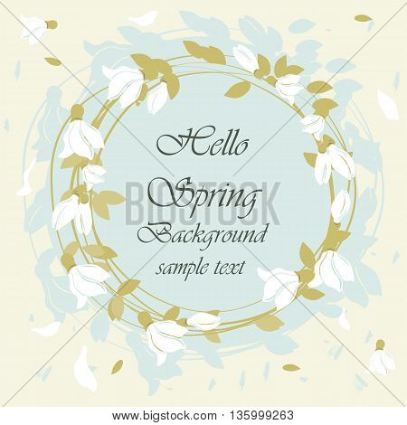 Hello spring card with round floral snowdrops wreath. Inspiring beautiful background represents spring revival. Vector