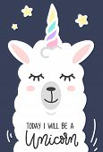 Today I Will Be A Unicorn Inspirational Poster With Llama And Stars. Hand Drawn Cute Poster With Let poster