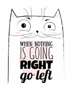 Vector Cartoon Sketch Funny Cat Illustration With Cute Lettering Phrase poster