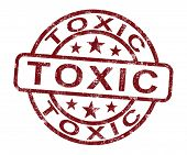 foto of toxic substance  - Toxic Stamp Shows Poisonous Lethal And Noxious Substance - JPG