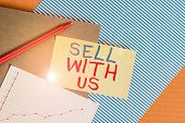 Conceptual Hand Writing Showing Sell With Us. Business Photo Showcasing Online Selling Platform Look poster
