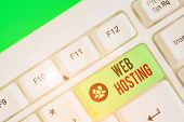 Text Sign Showing Web Hosting. Conceptual Photo Business Of Providing Storage Space And Access For W poster