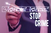 Text Sign Showing Stop Crime. Conceptual Photo The Effort Or Attempt To Reduce And Deter Crime And C poster
