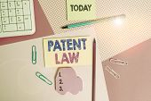Writing Note Showing Patent Law. Business Photo Showcasing Deals With An Inventor S Is Exclusive Rig poster