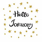 Hello January. Lettering. Hand Drawn Inscription. Black Inscription, Golden Stars And Circles Isolat poster