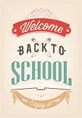 Welcome Back To School Typography Background, Vector Eps10 illustration.