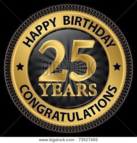 25 Years Happy Birthday Congratulations Gold Label, Vector Illustration