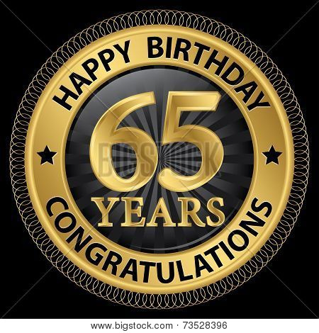 65 Years Happy Birthday Congratulations Gold Label, Vector Illustration
