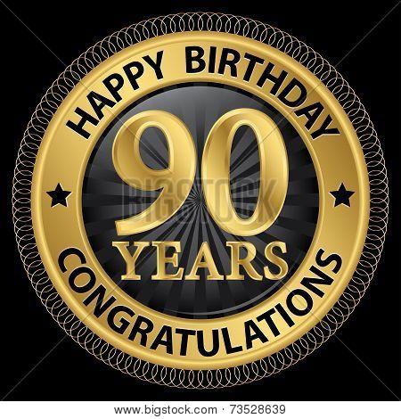 90 Years Happy Birthday Congratulations Gold Label, Vector Illustration
