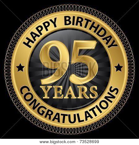 95 Years Happy Birthday Congratulations Gold Label, Vector Illustration