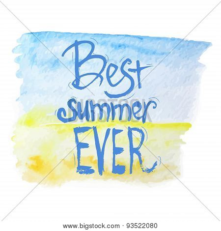 Vector Watercolor  Best Summer Lettering On Blue And Yellow Background.