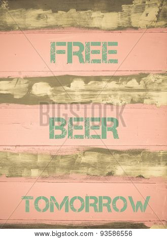 Free Beer Tomorrow  Motivational Quote