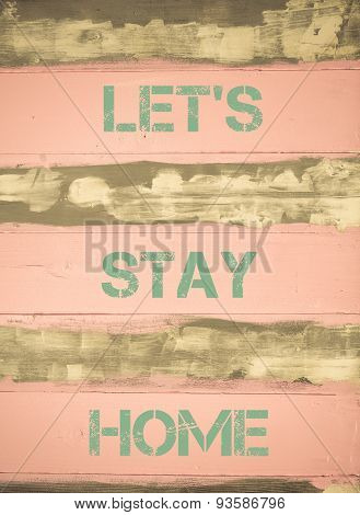 Let's Stay Home  Motivational Quote