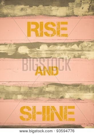 Rise And Shine  Motivational Quote