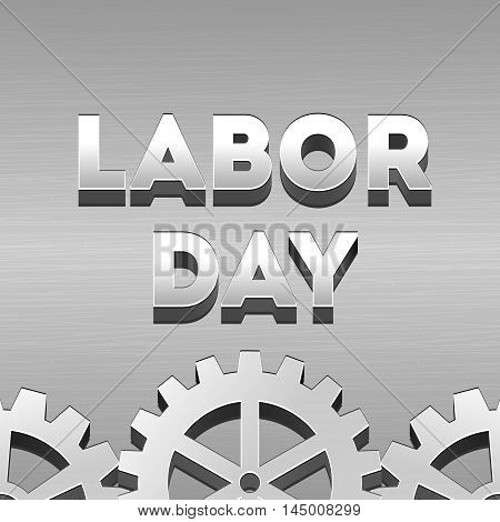 Labor day background. Modern patriotic template on a brushed metal surface with gears. Bright shiny polished raised letters. Steel iron aluminum surface layout. Abstract techno vector illustration.
