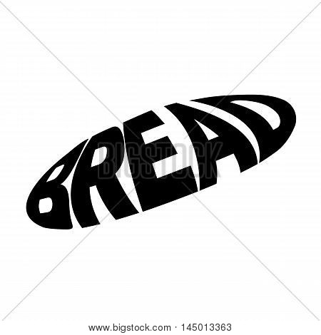 Monochrome bread stylized a silhouette with the text. A logo, an emblem for the menu of restaurant  and another. Vector illustration.