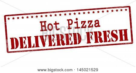Rubber stamp with text hot pizza delivered fresh inside vector illustration
