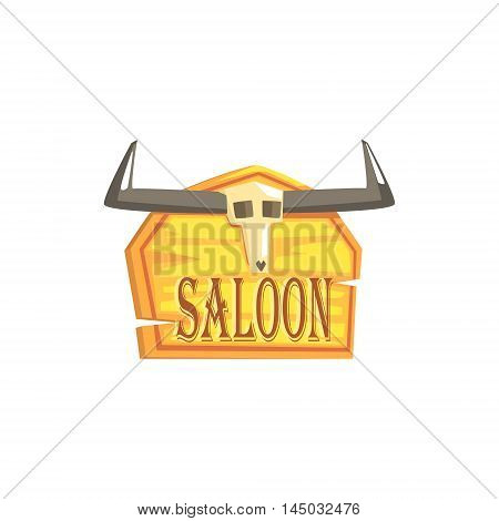 Saloon Sign With Dead Head Drawing Isolated On White Background. Cool Colorful Wild West Themed Vector Illustration In Stylized Geometric Cartoon Design