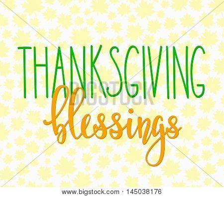 Thanksgiving Blessings day simple lettering. Calligraphy postcard or poster graphic design lettering element. Hand written style postcard design. Photography overlay sign detail.