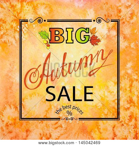 Vector volume inscription Big Autumn Sale with framing and leaves, on the watercolor orange background