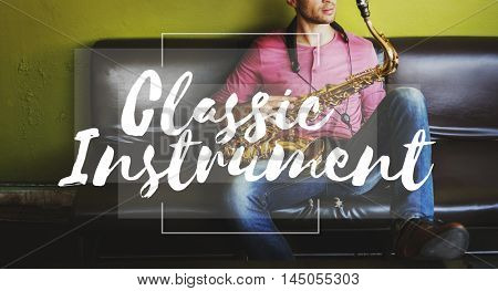 Classical Instrument Be Happy Chill Chillout Relaxation Concept