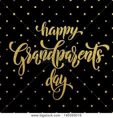 Happy Grandparents Day gold lettering for grandfather, grandmother greeting card. Hand drawn vector calligraphy. Polka dot golden glitter black banner