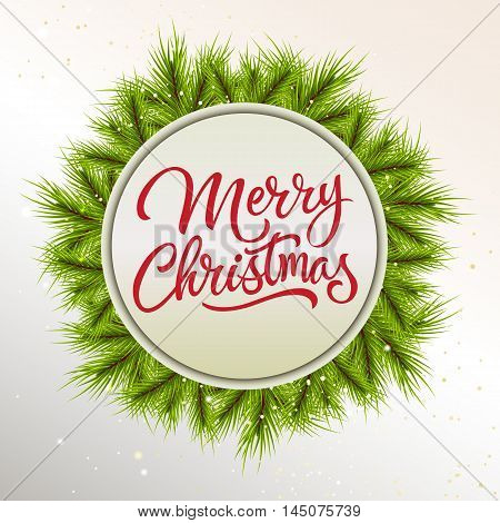 Merry Christmas lettering. Merry Christmas inscription in circle decorated with fir sprigs. Realistic illustration with calligraphic inscription can be used for postcard, poster, banner