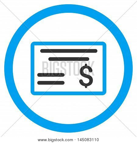 Dollar Cheque rounded icon. Vector illustration style is flat iconic bicolor symbol, blue and gray colors, white background.
