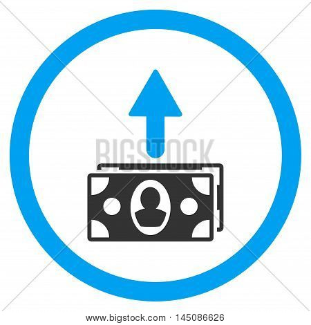 Spend Banknotes rounded icon. Vector illustration style is flat iconic bicolor symbol, blue and gray colors, white background.