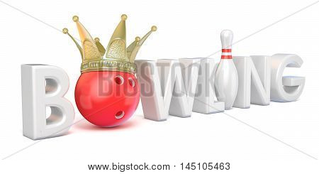 Word BOWLING crown bowling ball and pin SIde view. 3D rendering illustration isolated on white background