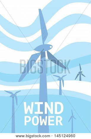Wind power vector illustration. Blue wind turbines on background of light blue wavy sky. Windfarm poster. Renewable resources concept. Windmills for electric power production. Eco technologies banner.