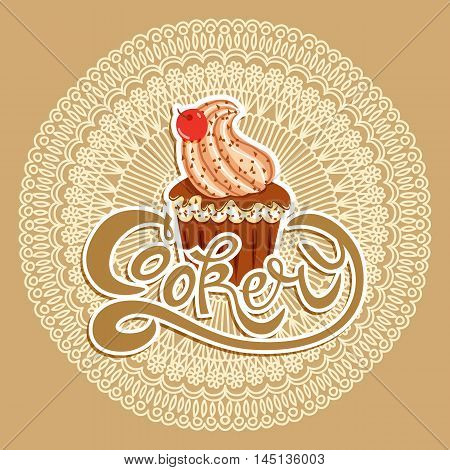 Template poster for cooking.Cupcake and exclusive lettering Cookery on the background of lace napkins