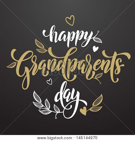 Happy Grandparents Day modern lettering for grandfather, grandmother greeting card. Hand drawn vector calligraphy. Floral leaves and hearts pattern poster.