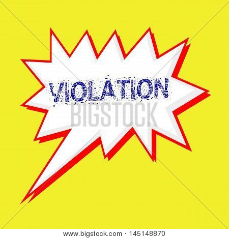 VIOLATION blue wording on Speech bubbles Background yellow white
