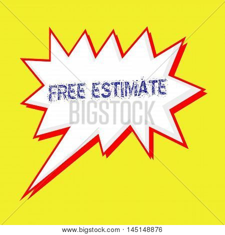 FREE ESTIMATE blue wording on Speech bubbles Background yellow white