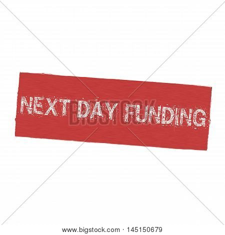 next day funding white wording on Background red wood Board old