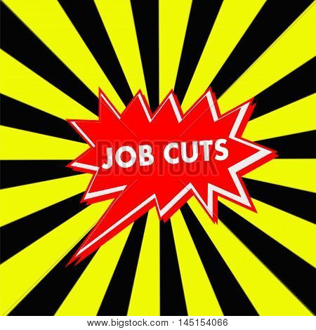 job cuts red Speech bubbles white wording on Striped sun yellow-Black background
