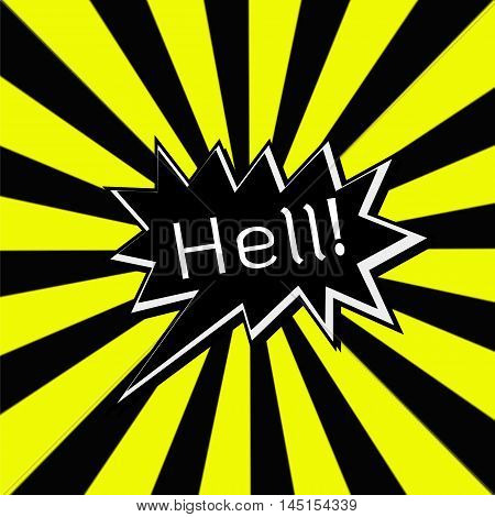 Hell black Speech bubbles white wording on Striped sun yellow-Black background