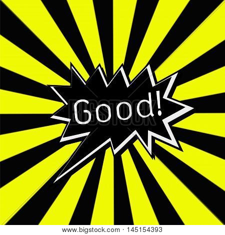 Good black Speech bubbles white wording on Striped sun yellow-Black background