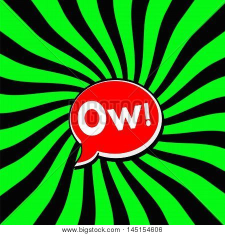 Ow! Red Speech bubbles white wording on Striped sun Green-Black background