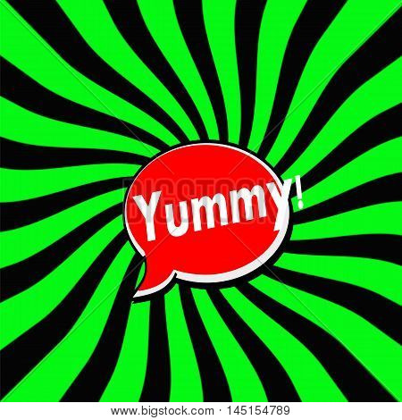 yummy Red Speech bubbles white wording on Striped sun Green-Black background