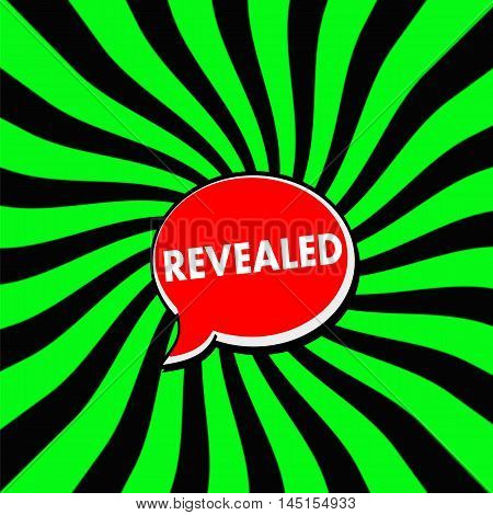 REVEALED Red Speech bubbles white wording on Striped sun Green-Black background