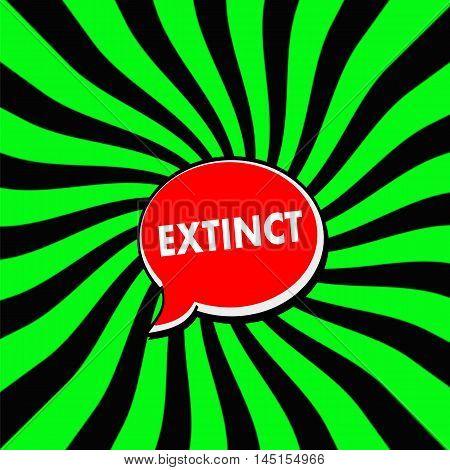 EXTINCT Red Speech bubbles white wording on Striped sun Green-Black background
