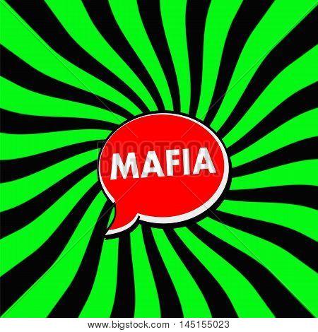 Mafia Red Speech bubbles white wording on Striped sun Green-Black background