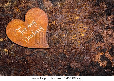 Rusty Heart On Rusty Background, Text For My Darling
