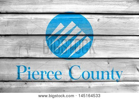 Flag Of Pierce County, Washington, Usa, Painted On Old Wood Plank Background
