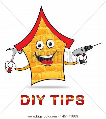 Diy Tips Means Do It Yourself Tricks