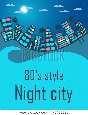Night city in the style of 80's. Space for text. Vector illustration.