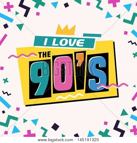 I love the 90's! The 90's style label. Vector illustration.